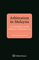 Arbitration in Malaysia: A Commentary on the Malaysian Arbitration Act by BASKARAN