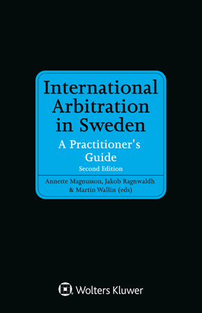 International Arbitration in Sweden: A Practitioner's Guide, Second Edition by MAGNUSSON