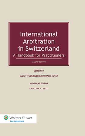 International Arbitration in Switzerland. A Handbook for Practitioners- 2nd Edition