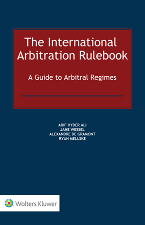 The International Arbitration Rulebook: A Guide to Arbitral Regimes by WESSEL