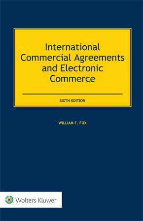 International Commercial Agreements and Electronic Commerce, Sixth Edition by FOX