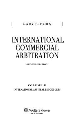 International Commercial Arbitration Volume II: International Arbitration Procedures by Gary B. Born