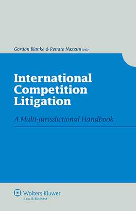 International Competition Litigation. A Multi-jurisdictional Handbook by