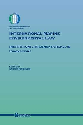 International Marine Environmental Law: Institutions, Implementation and Innovations