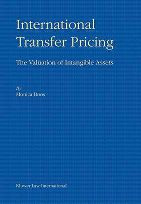 International Transfer Pricing: The Valuation of Intangible Assets by Monica Boos