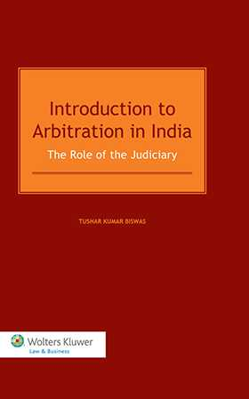 Introduction to Arbitration in India. The Role of the Judiciary