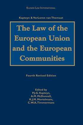 The Law of the European Union and the European Communities by Alison McDonnell, Paul J.G. Kapteyn, Kamiel Mortelmans, Christiaan W.A. Timmermans