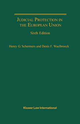 Judicial Protection in the European Union, Sixth Edition by Henry G. Schermers, Denis F. Waelbroeck