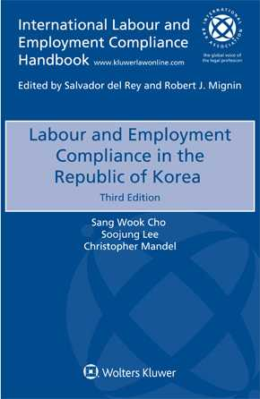 Labour and Employment Compliance in the Republic of Korea, Third Edition by CARR