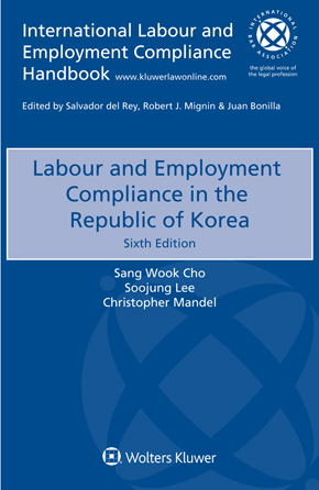 Labour and Employment Compliance in the Republic of Korea, Sixth edition by CARR