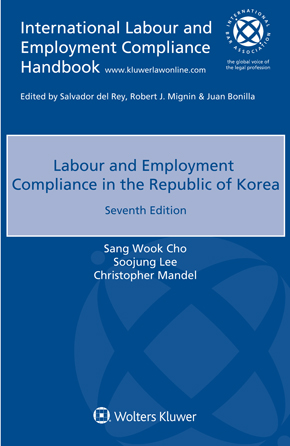 Labour and Employment Compliance in the Republic of Korea, Seventh Edition by CARR