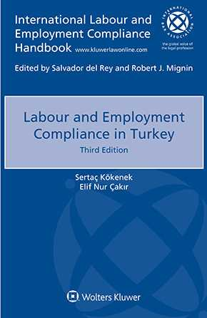 Labour and Employment Compliance in Turkey, Third edition by CAKIR