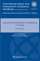 Labour and Employment Compliance in Turkey, Fifth edition by CAKIR