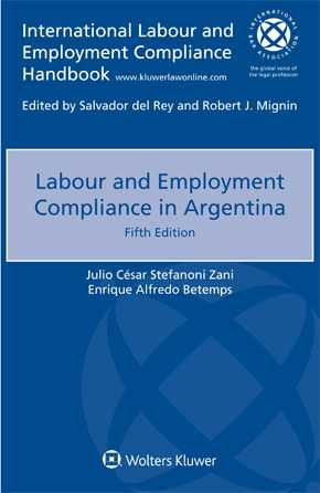 Labour and Employment Compliance in Argentina, Fifth Edition by ZANI