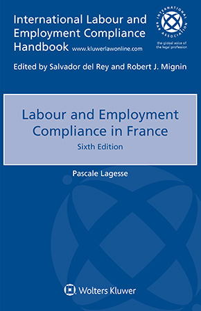 Labour and Employment Compliance in France, sixth edition by LEGESSE