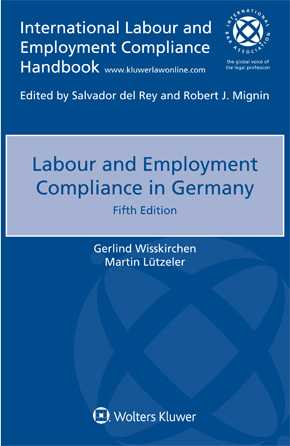 Labour and Employment Compliance in Germany, 5th edition by WISSKIRCHEN