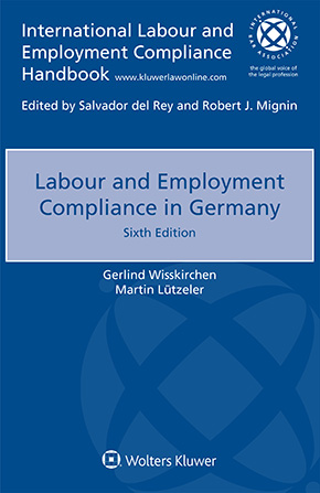 Labour and Employment Compliance in Germany, Sixth edition by WISSKIRCHEN