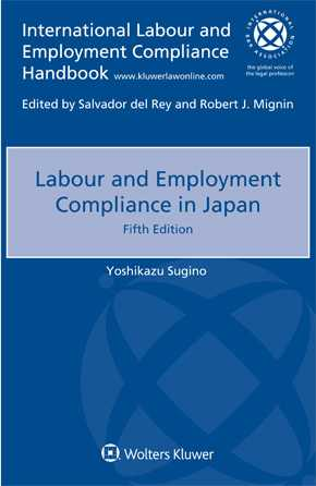 Labour and Employment Compliance in Japan, 5th edition by SUGINO