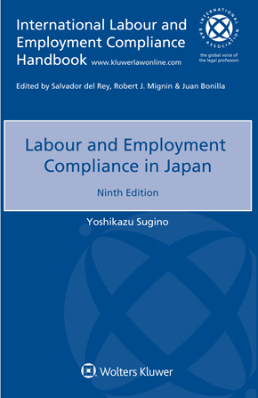 Labour and Employment Compliance in Japan, nineth edition by SUGINO