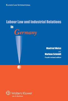 Labour Law and Industrial Relations in Germany 4th Edition by Manfred Weiss, Marlene Schmidt