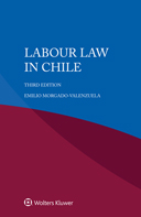 Labour Law Chile, Third edition by MORGADO
