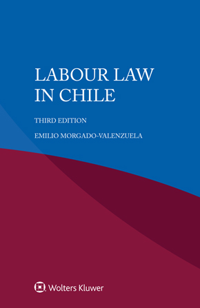 Labour Law Chile, Third edition by MORGADO