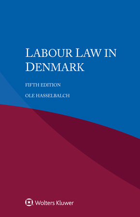 Labour Law in Denmark, Fifth edition by HASSELBALCH