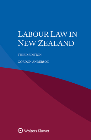 Labour Law in New Zealand, Third edition by ANDERSON