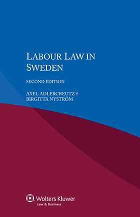 Labour Law in Sweden - Second Edition by Axel Adlercreutz †, Birgitta Nyström