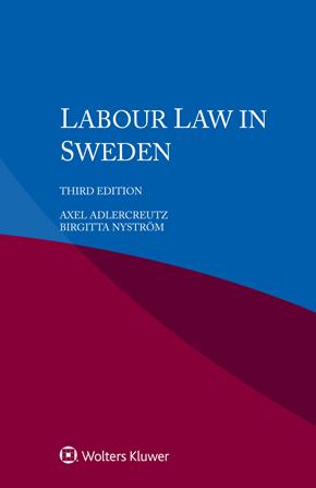 Labour Law in Sweden, Third Edition by ADLERCREUTZ