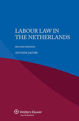 Labour Law in the Netherlands - Second Edition