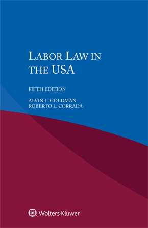 Labor Law in the USA, Fifth edition by GOLDMAN