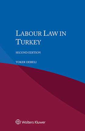 Labour Law in Turkey. Second Edition