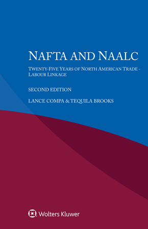 NAFTA and NAALC: Twenty-Five Years of North American Trade - Labour Linkage, Second edition by COMPA