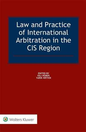 Law and Practice of International Arbitration in the CIS Region by HOBER