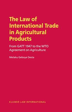 Law of International Trade in Agricultural Products,  From GATT 1947 to the WTO Agreement on Agriculture