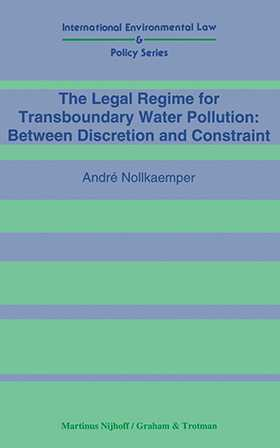 The Legal Regime for Transboundary Water Pollution: Between Discretion and Constraint