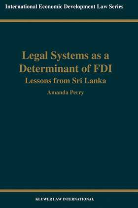 Legal Systems as a Determinant of FDI, Lessons from Sri Lanka
