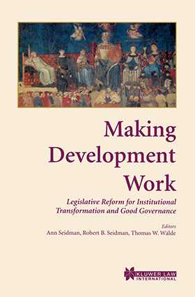 Making Development Work: Legislative Reform for Institutional Transformation and Good Governance