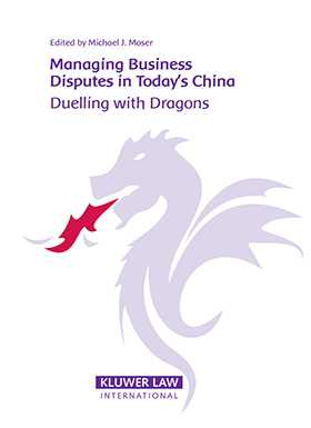 Managing Business Disputes in Today's China: Duelling with Dragons by