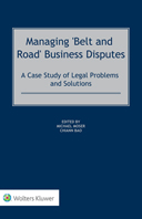 Managing 'Belt and Road' Business Disputes: A Case Study of Legal Problems and Solutions by MOSER