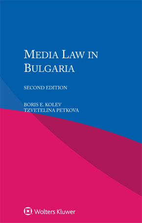 Media Law in Bulgaria, Second Edition by KOLEV