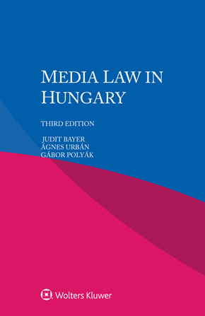 Media law in Hungary, Third edition by BAYER