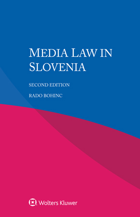 Media Law in Slovenia, Second edition by BOHINC
