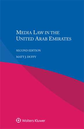 Media Law in the United Arab Emirates, 2nd edition by DUFFY