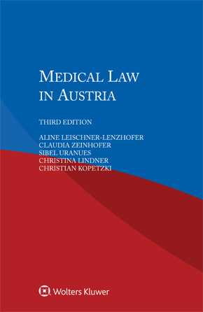 Medical Law in Austria, Third edition by LEISCHNER