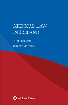 Medical Law in Ireland, Third edition by MADDEN