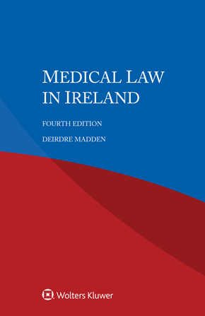 Medical Law in Ireland, Fourth edition by MADDEN