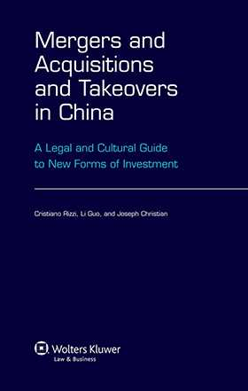 Mergers and Acquisitions and Takeovers in China. A Legal and Cultural Guide to New Forms of Investment