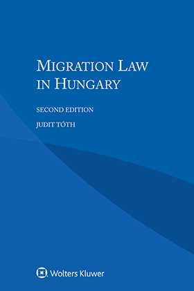 Migration Law in Hungary, Second Edition